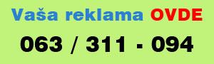 Vaša reklama OVDE, pozovite 063/311-094